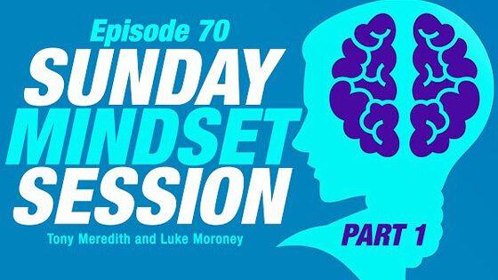 Sunday Mindset Session with Luke Moroney - 70