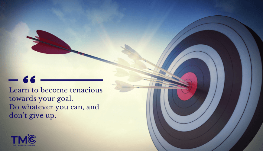 learn to become tenacious towards your goal. Do whatever you can, and don't give up.